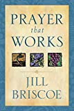 Briscoe, Jill: Prayer That Works