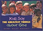 Kids Say the Greatest Things about God by…