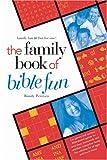 Petersen, Randy: The Family Book of Bible Fun