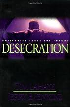 Desecration: Antichrist Takes the Throne…