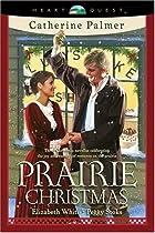 Prairie Christmas: The Christmas…