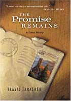 The Promise Remains by Travis Thrasher