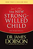 Dobson, James C.: The New Strong-Willed Child: Birth Through Adolescence