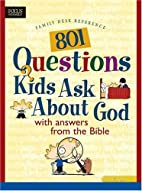 801 Questions Kids Ask about God (Heritage…