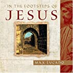 In the Footsteps of Jesus by Max Lucado