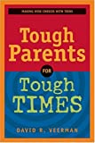 Veerman, David R.: Tough Parents for Tough Times