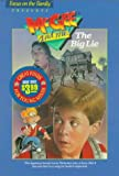 Focus on the Family: The Big Lie (McGee & Me! (Paperback))