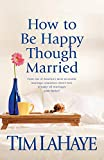 Lahaye, Tim: How to Be Happy Though Married