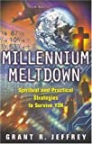 Jeffrey, Grant R.: Millennium Meltdown: Spiritual and Practical Strategies to Survive Y2K