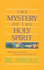 The Mystery of the Holy Spirit by R. C.…