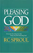 Pleasing God by R. C. Sproul