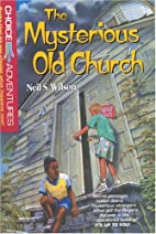 The Mysterious Old Church by Neil S. Wilson