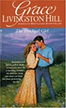 The Prodigal Girl by Grace Livingston Hill