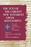 Barrett, David P.: The Text of the Earliest New Testament Greek Manuscripts: A Corrected, Enlarged Edition of the Complete Text of the Earliest New Testament Manuscripts