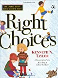 Taylor, Kenneth Nathaniel: Right Choices