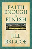 Briscoe, Jill: Faith Enough to Finish
