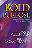 Allender, Dan B.: Bold Purpose