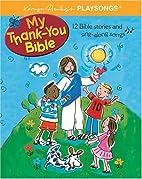 My Thank-You Bible (Karyn Henley Playsongs)…