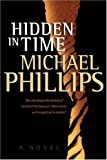 Phillips, Michael R.: Hidden in Time