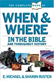 Rusten, E. Michael: The Complete Book Of When And Where: In The Bible And Throughout History