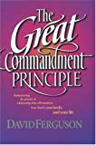 Ferguson, David: The Great Commandment Principle