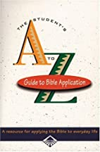 The A to Z Guide to Bible Application by…
