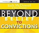 McDowell, Josh D.: Beyond Belief to Convictions
