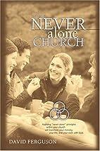 The Never Alone Church by David Ferguson