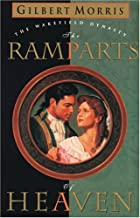 The Ramparts of Heaven by Gilbert Morris