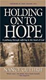 Guthrie, Nancy: Holding on to Hope: A Pathway Through Suffering to the Heart of God