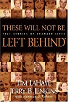 These Will Not Be Left Behind: True Stories…
