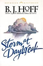 Storm at Daybreak by B. J. Hoff
