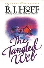 The Tangled Web by B. J. Hoff