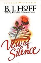 Vow of Silence by B. J. Hoff