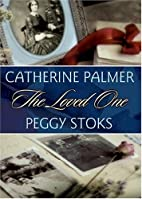 The Loved One by Catherine Palmer