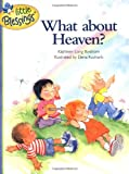 Bostrom, Kathleen Long: What About Heaven?