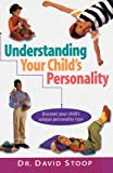 Stoop, David A.: Understanding Your Child's Personality: Discover Your Child's Unique Personality Type