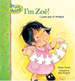 Carlson, Melody: I'm Zoe!: I Can Do It by Myself