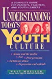 Mueller, Walt: Understanding Today&#39;s Youth Culture