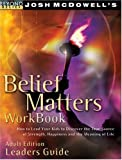 McDowell, Josh D.: Belief Matters Leader's Guide (Beyond Belief Campaign)