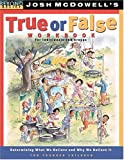 McDowell, Josh D.: True or False Workbook: younger children (Beyond Belief Campaign)