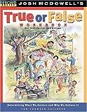 McDowell, Josh D.: True or False Workbook: younger children (Beyond Belief Campaign)