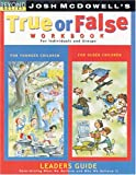 McDowell, Josh D.: True or False Workbook Leader's Guide (Beyond Belief Campaign)