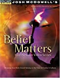 McDowell, Josh D.: Belief Matters Video Series Curriculum Kit (Beyond Belief Campaign)
