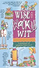 Wise and Wacky Wit by Vern McClellan