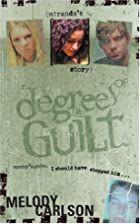 Degrees of Guilt: Miranda's Story by Melody…