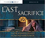 Hanegraaff, Hank: The Last Sacrifice (The Last Disciple)