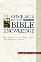 The Complete Book of Bible Knowledge by Mark…