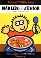 Alphabet Mad Libs Junior by Roger Price