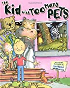 The Kid with Too Many Pets by Harland…